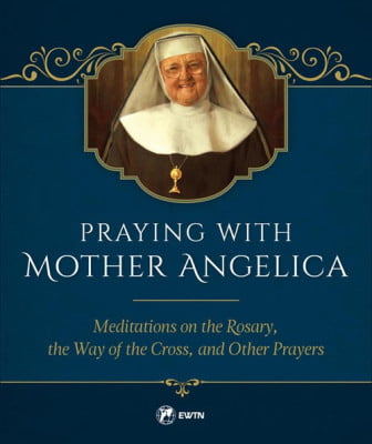 Praying with Mother Angelica 2